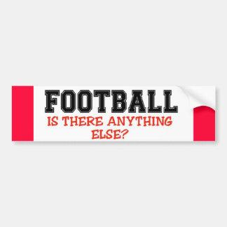 Football..Anything Else? Bumper Sticker