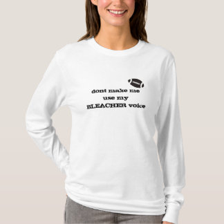football bleacher voice T-Shirt