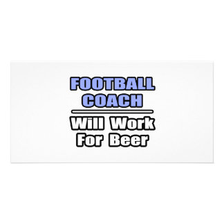 Football Coach Will Work For Beer Picture Card