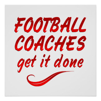 Football Coaches Get it Done Print