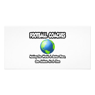Football Coaches Making the World a Better Place Photo Greeting Card