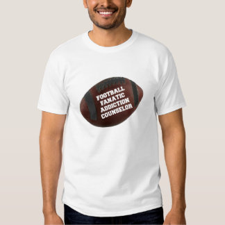 Football Fanatic Addiction Counselor T Shirt