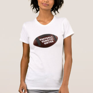 Football Fanatic Sister T Shirt