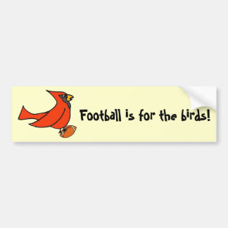 Football is for the birds bumper sticker