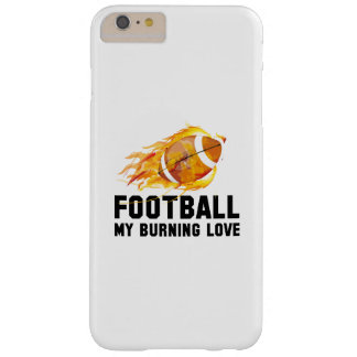 Football My Burning Love Barely There iPhone 6 Plus Case