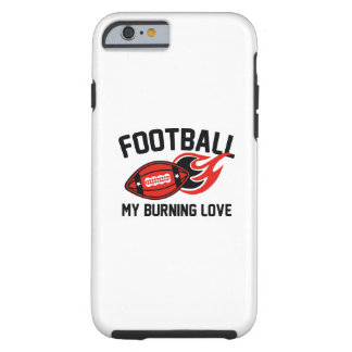 Football My Burning Love Tough iPhone 6 Case