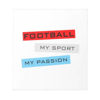 Football My Sport My Passion Notepad