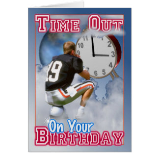 Football player takes a birthday time out greeting card