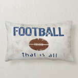 Football, That Is All Pillows
