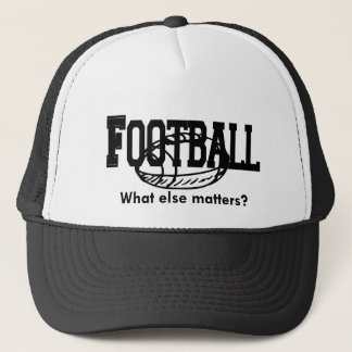 Football, What else matters T-shirts and Gifts. Trucker Hat