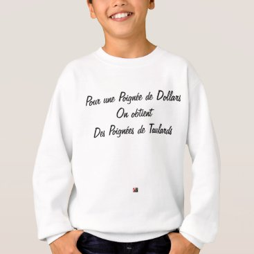FOR A HANDFUL OF DOLLARS, ONE OBTAINS… SWEATSHIRT