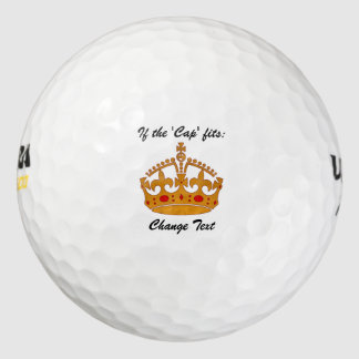 For a King, Queen, or Princess - If the Cap Fits Golf Balls