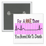 For a Minute there BORED ME TO DEATH Button