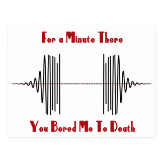 For A Minute There, You Bored Me To Death Postcard