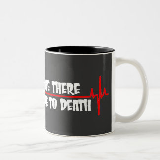 For a Minute There You Bored Me To Death Two-Tone Coffee Mug