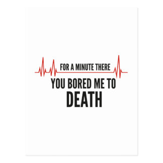For A Moment There. You Bored Me To Death. Postcard