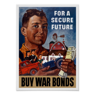 For A Secure Future Buy War Bonds -- WWII Poster