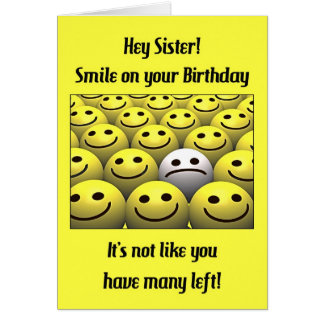 For a sister, smile on your birthday! card