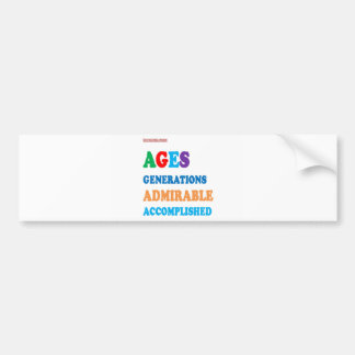For AGED and ACCOMPLISHED : greetings GIFTS ACK Car Bumper Sticker