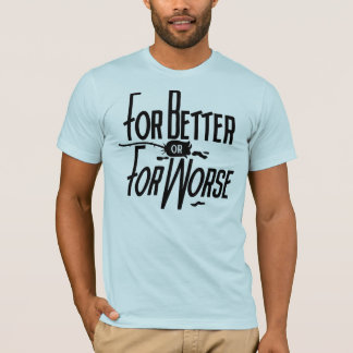 For Better or For Worse Grooms T-Shirt