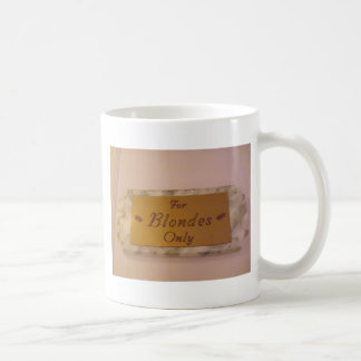 For Blondes Only Classic White Coffee Mug