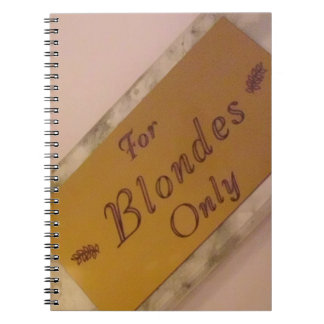 For Blondes Only Notebook
