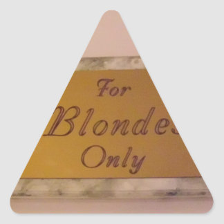 For Blondes Only Triangle Sticker