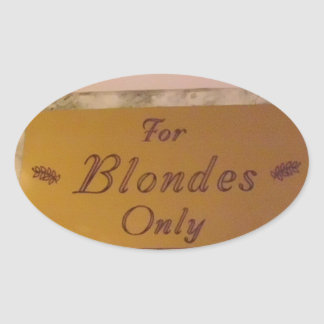 For Blondes Only Oval Stickers
