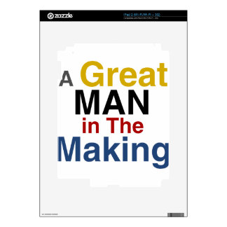 for boys and kids - a great man in the making iPad 2 skins