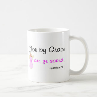 For by grace are ye saved Ephesians 2:8 Coffee Mug