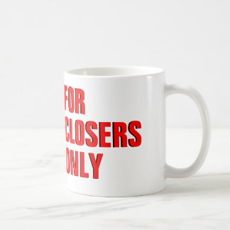 For Closers Only Coffee Mug