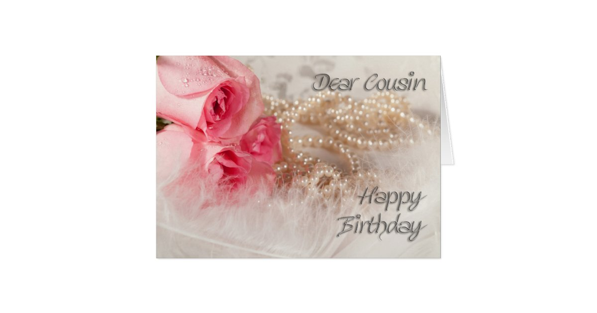 For Cousin, Happy Birthday roses and pearls Card | Zazzle.com