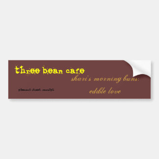 For customers of the Three Bean Cafe Car Bumper Sticker
