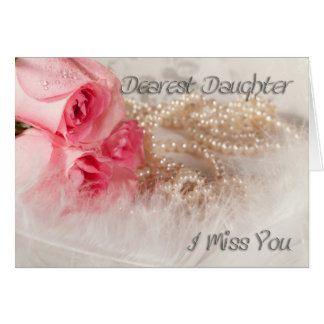 For daughter, missing you greeting card