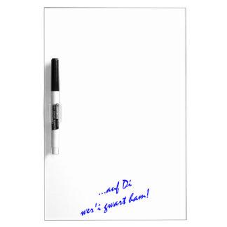 For Di weri gwart ham on you I am waited Dry Erase Board