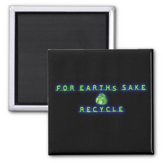 For Earht's Sake, Recycle Refrigerator Magnet