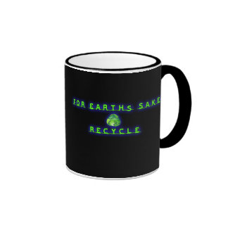 For Earht's Sake, Recycle Coffee Mugs