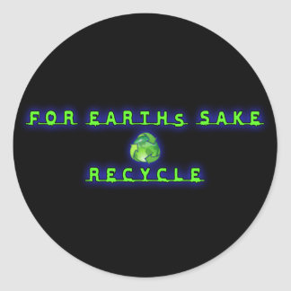 For Earht's Sake, Recycle Stickers