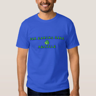 For Earht's Sake, Recycle T-shirt