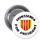 For Ermessenda President Button