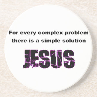 For every complex problem, Jesus is the solution Coaster