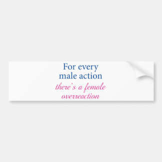 For Every Male Action Bumper Sticker