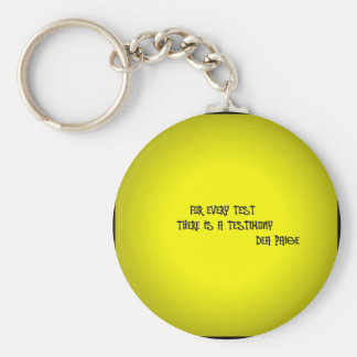 FOR EVERY TEST THERE IS A TESTIMONY KEYCHAIN
