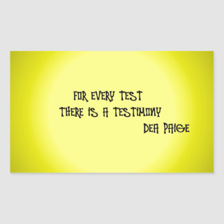 FOR EVERY TEST THERE IS A TESTIMONY RECTANGULAR STICKER
