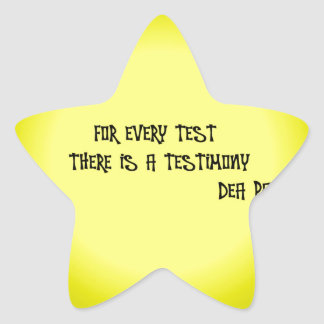 FOR EVERY TEST THERE IS A TESTIMONY STAR STICKER