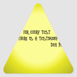 FOR EVERY TEST THERE IS A TESTIMONY TRIANGLE STICKER