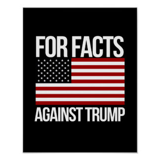 For Facts Against Trump - - Pro-Science -- white - Poster