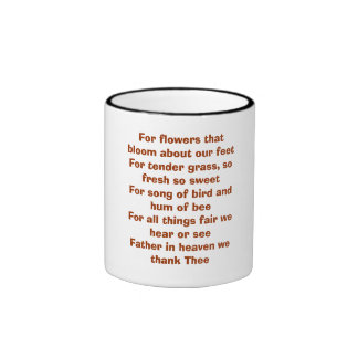 For flowers that bloom about our feetFor tender... Ringer Mug