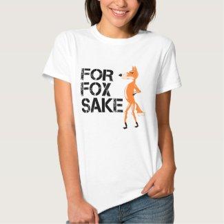 For Fox Sake Funny Fox Meme Tshirt
