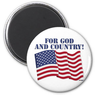 FOR GOD AND COUNTRY! 2 INCH ROUND MAGNET